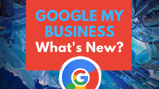 Google My Business – What's New?